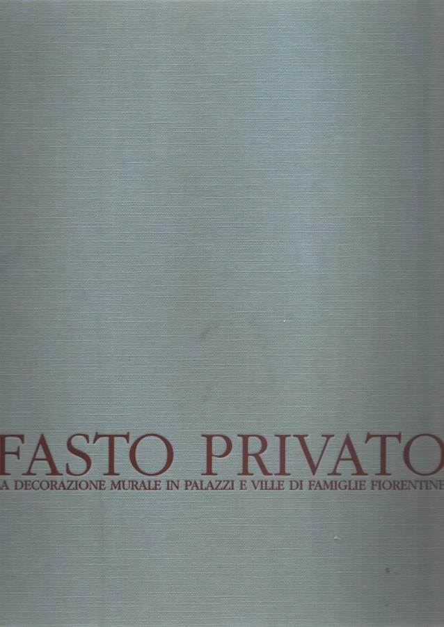 Fasto Privato II La decorazione murale di palazzi e ville di famiglie private Dal Tardo Barocco al Romanticismo