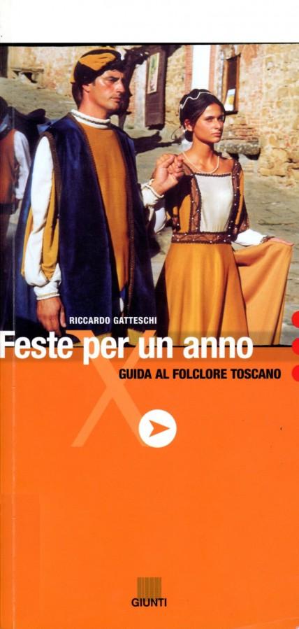 Feste per un anno Guida al folklore toscano