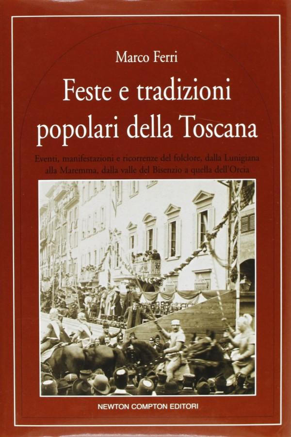 Toscana di festa in festa Un pittoresco itinerario fra giostre, disfide, giochi e palii