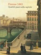Firenze 1865 Quattro passi nella capitale