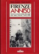 Firenze anni '50 <span>storia e cronaca della città negli anni della rinascita 1944/1960 <span>(2 Voll.)</span>
