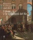 Firenze capitale (1865-2015) <span>I doni e le collezioni del Re</span>