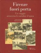 Firenze fuori porta <span>Un viaggio attraverso le cartoline d'epoca</span>