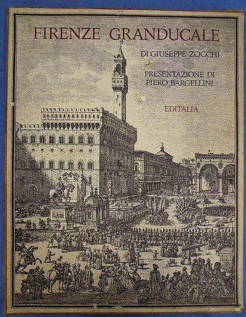 Firenze Granducale di Giuseppe Zocchi
