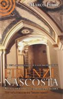 Firenze nascosta <span>Alla Scoperta dei Tesori della Cultura <span>Vol. 2: i Beni Archeologici e Architettonici</span>