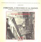 Firenze, l'occhio e la mano <span>Esperienze di lettura e interpretazione grafica dell'ambiente urbano fiorentino</span>