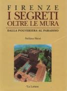 <h0><span><b>Firenze </b></span>I segreti oltre le mura <span><i>Dalla polveriera al paradiso</i></span></h0>
