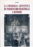 La Fonderia Artistica di Ferdinando Marinelli a Rifredi <span><i>Ferdinando Marinelli's Artistic Foundry in Rifredi</i></span>