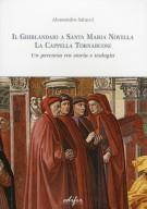 Il Ghirlandaio a Santa Maria Novella La Cappella Tornabuoni Un percorso tra storia e teologia