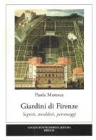 Giardini di Firenze Segreti, anedotti, personaggi