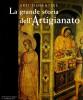 Arti Fiorentine La grande storia dell'Artigianato volume primo il Medioevo