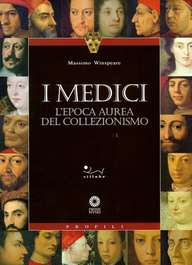 I Medici L?epoca aurea del collezionismo