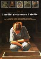 <h0>I medici riesumano i Medici <span>Cronaca di una straordinaria avventura alla scoperta dei segreti della grande dinastia fiorentina</span></h0>