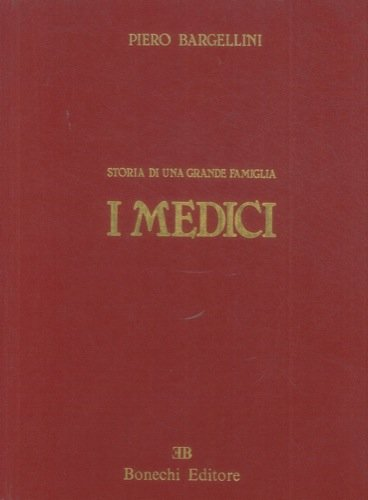 I Medici Storia di una grande famiglia
