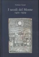 I Secoli del Monte <span>1472-1929</span>