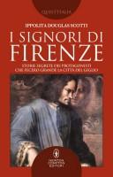 <h0>I signori di Firenze <span><i>Storie segrete dei protagonisti che fecero grande la città del giglio</i></span></h0>