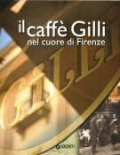 Il caffè Gilli <span>nel cuore di Firenze</span>
