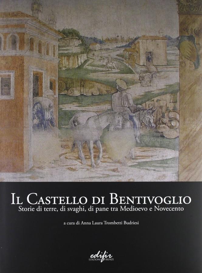 Il Castello di Bentivoglio Storia di Terre, di Svaghi, di Pane tra Medioevo e Novecento