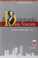 <h0>Il Dizionario della Toscana <span><i>La Toscana moderna dalla A alla Z</i></span></h0>