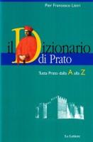 Il Dizionario di Prato Tutta Prato dalla A alla Z  Dalle origini al Duemila