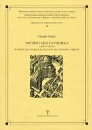 <h0>Intorno alla Cattedrale <span>Case e palazzi di piazza del Duomo e di piazza di San Giovanni a Firenze</span></h0>