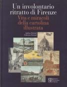 Un involontario ritratto di Firenze <span>Vita e miracoli della cartolina illustrata</span>