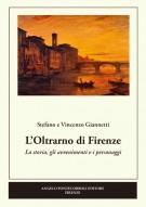 <h0>L'Oltrarno di Firenze <span><em>La storia, gli avvenimenti e i personaggi </em> </span></h0>