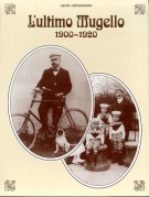L'ultimo Mugello <span>1900-1920 <span>2 Voll.</span>