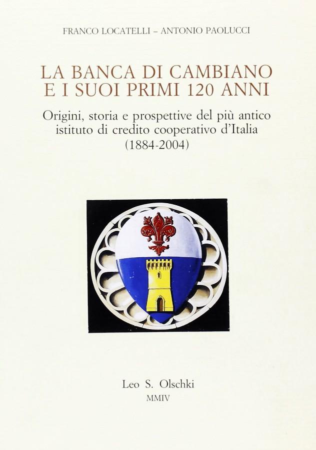 La Banca di Cambiano e i suoi primi 120 anni Origini storia e prospettive del più antico istituto di credito cooperativo d'Italia (1884-2004)