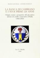 <h0>La Banca di Cambiano e i suoi primi 120 anni <span>Origini storia e prospettive del più antico istituto di credito cooperativo d'Italia (1884-2004)</span>