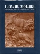 <h0>La Casa del Cancelliere <span><i>Documenti e studi sul Palazzo di Bartolomeo Scala a Firenze</i></span></h0>