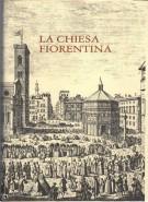 La chiesa fiorentina <span>Storia Arte Vita Pastorale</span>