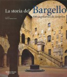 La storia del Bargello <span>100 capolavori da scoprire</span>