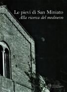 <h0>Le pievi di San Miniato <span><i>Alla ricerca del medioevo</i></span></h0>