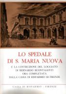 <h0>Lo Spedale di S. Maria Nuova <span>e la costruzione del loggiato di Bernardo Buontalenti ora completata dalla Cassa di Risparmio di Firenze</span></h0>