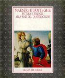 Maestri e Botteghe Pittura a Firenze alla fine del Quattrocento