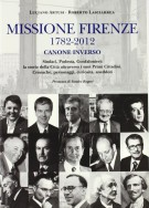 <h0>Missione Firenze <span><i>1782-2012 <span>Canone inverso</i></span></h0>