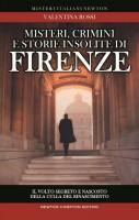 <h0><span>Misteri, crimini e storie insolite di  </span>Firenze <span>Il volto segreto della culla del Rinascimento</span></h0>