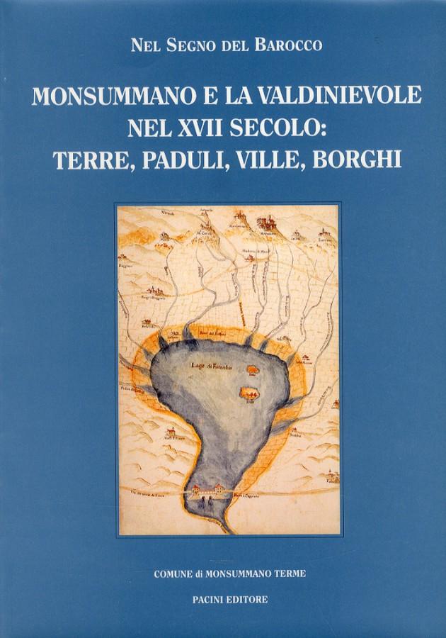 Nel segno del Barocco Monsummano e la Valdinievole nel XVII secolo Terre, paduli, ville, borghi