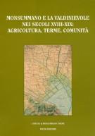 <span><i>Nel segno del Barocco </i></Span>Monsummano e la Valdinievole nei secoli XVIII-XIX Agricoltura Terme Comunità</span>