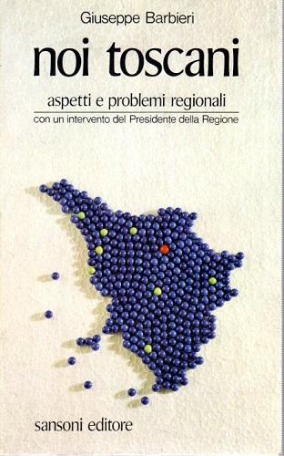 Noi Toscani aspetti e problemi regionali con un intervento del Presidente della regione