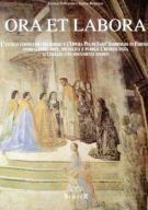Ora et labora L'antico complesso religioso e l'Opera Pia di Sant'Ambrogio in Firenze.