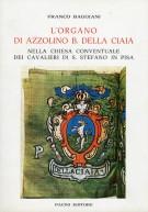 <h0>L'organo di Azzolino B. della Ciaia <span><em>nella Chiesa Conventuale dei Cavalieri di S. Stefano in Pisa</em></span></h0>