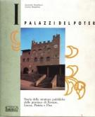 I Palazzi del Potere <span> Storia delle strutture pubbliche delle province di Firenze, Lucca Pistoia e Pisa</span>