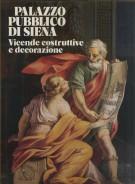 <h0>Palazzo Pubblico di Siena <span><em>Vicende Costruttive e Decorazione</span></em></h0>