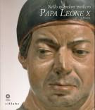 <span>Nello Splendore Mediceo</span> Papa Leone X <span>e Firenze</span>