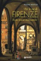 <h0><span><em>Per le vie di </em></span>Firenze <span>Dodici itinerari storico-artistici</Span></h0>