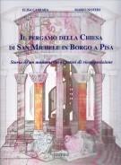 Il Pergamo della Chiesa di San Michele in Borgo a Pisa <span> Storia di un monumento e ipotesi di ricomposizione</Span>