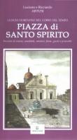 <h0>Piazza di Santo Spirito <span>Briciole di storia, aneddoti, misteri, feste, gusti e proverbi</span></h0>