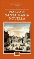 <h0>Piazza di Santa Maria Novella <span>Briciole di storia, aneddoti, misteri, feste, gusti e proverbi</span></h0>